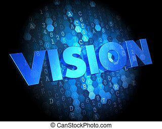Vision on Dark Digital Background.