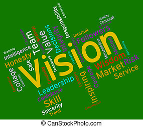 Vision Word Shows Future Goal And Aspire