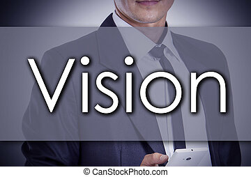 Vision - Young businessman with text - business concept