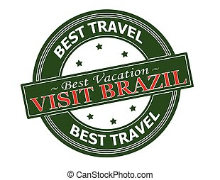 Visit Brazil - Rubber stamp with text visit Brazil inside,...