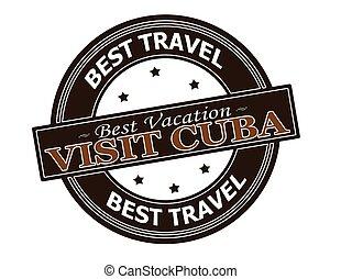 Visit Cuba - Rubber stamp with text visit Cuba inside,...