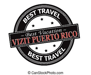 Visit Puerto Rico - Rubber stamp with text visit Puerto Rico...