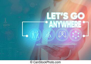 visite, écriture, aller, rencontrer, endroits, jouir de, nouveau, concept, texte, lets, relax., signification, anywhere., étrangers