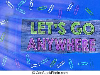 visite, business, aller, rencontrer, endroits, jouir de, nouveau, concept, texte, lets, écriture, relax., mot, anywhere., étrangers