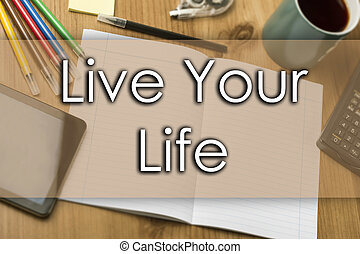 vita, concetto, affari, testo, -, vivere, tuo