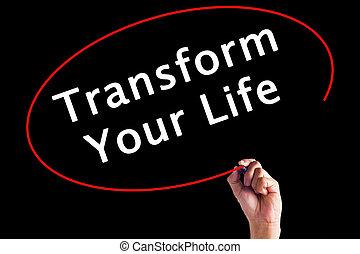 vita, sopra, trasformare, consiglio scrive, pennarello, mano, tuo, trasparente