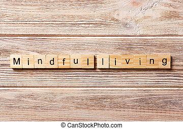 vivant, concept, mot, attentif, texte, écrit, bois, block., table
