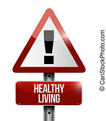 vivendo sano, simbolo di avvertenza, concetto