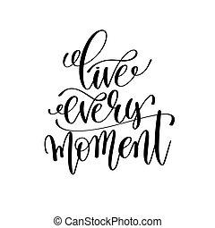 viver, cada, momento, preto branco, mão, lettering, inscrição