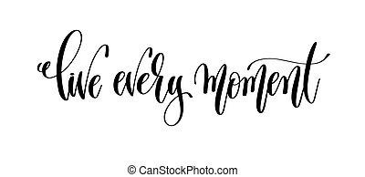 viver, cada, momento, -, tinta preta, mão, lettering, inscrição, texto