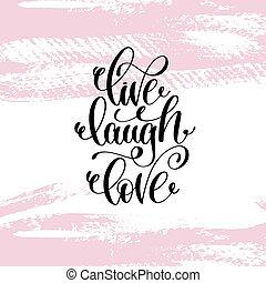 viver, riso, amor, mão escrita, lettering, positivo, citação