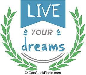 vivere, messaggio, fare un sogno, tuo