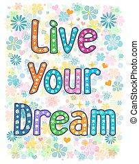 vivere, sogno, tuo