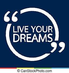vivere, tuo, fare un sogno, illustrazione, disegno