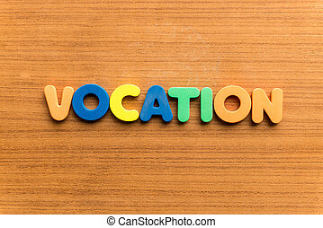vocation colorful word on the wooden background