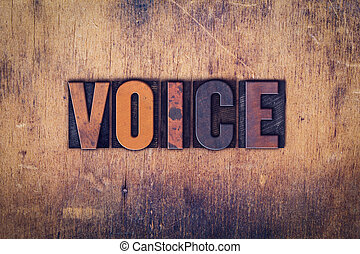 Voice Concept Wooden Letterpress Type