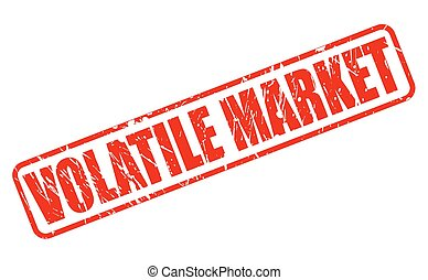 VOLATILE MARKET red stamp text on white