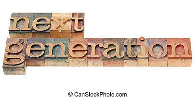 volgende generatie, in, letterpress, type
