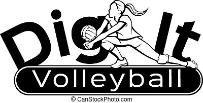 Female volleyball player returning a ball with a dig with the words dig it on a curve behind and the word volleyball in a banner underneath.