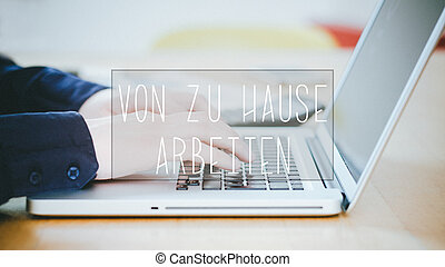 von zu Hause arbeiten, German text for Work from home text...
