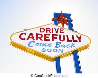 voorzichtig, gezegde, meldingsbord, besturen, retro