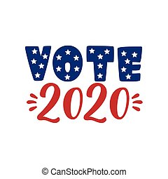 Vote 2020 - Presidential Election 2020 in United States. Vote day, November 3. US Election. Patriotic american element. Poster, card, banner and background. Vector illustration