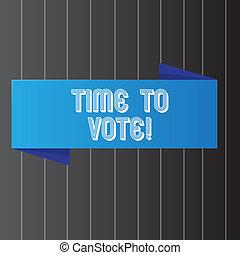 vote., avanti, affari, foto, esposizione, tempo, un po', scrittura, concettuale, candidati, scegliere, fra, showcasing, govern., mano, elezione