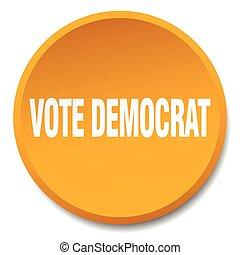 vote democrat orange round flat isolated push button