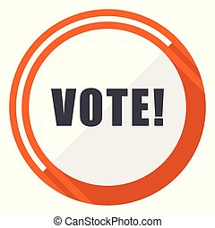 Vote flat design vector web icon. Round orange internet button isolated on white background.