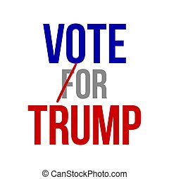 Vote for / or Trump - vector illustration. Hand drawn lettering quote. Vector illustration. Go vote 2020 text for presidential Election of USA Campaign. Badge United States lection vote.