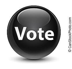 Vote glassy black round button