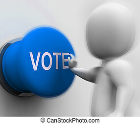 Vote Pressed Means Choosing Electing Or Poll - Vote Pressed...