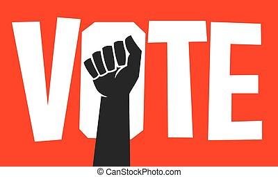 Vote protest poster design design with raised fist.