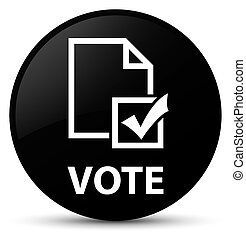 Vote (survey icon) black round button