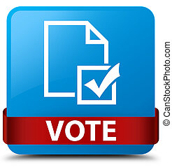 Vote (survey icon) cyan blue square button red ribbon in middle