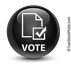 Vote (survey icon) glassy black round button
