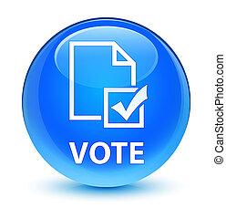 Vote (survey icon) glassy cyan blue round button
