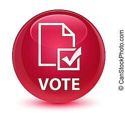 Vote (survey icon) glassy pink round button