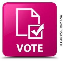 Vote (survey icon) pink square button
