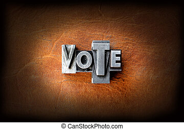 Vote - The word vote made from vintage lead letterpress type...
