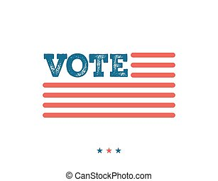 Vote. Typographic illustration about the importance of...