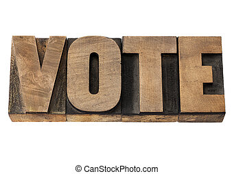 vote word in wood type - vote - election concept - isolated...