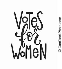 Votes for women t-shirt quote lettering.