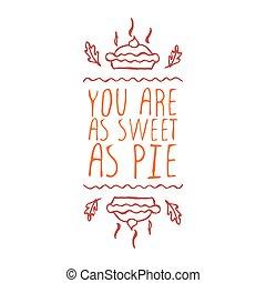 vous, are, comme, doux, comme, tarte, -, typographique, élément