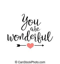 vous, are, wonderful., manuscrit, lettrage, citation, sur,...