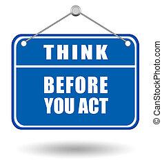vous, avant, penser, acte