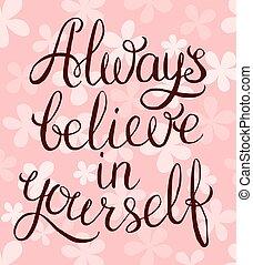 vous-même, croire, always