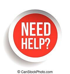 vraag, etiket, vector, behoefte, help?, pictogram