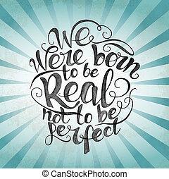 vrai, être, nous, affiche, né, perfect., citation, pas
