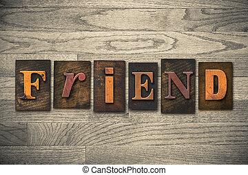 vriend, concept, houten, letterpress, type